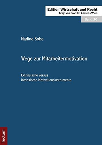 wege-zur-mitarbeitermotivation-extrinsische-versus-intrinsische-motivationsinstrumente-german-editio