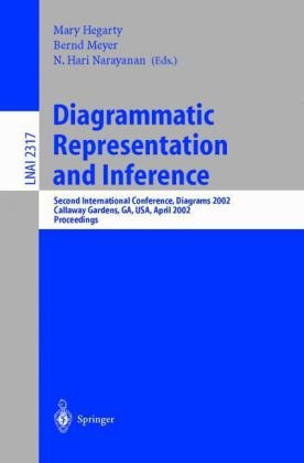 Diagrammatic Representation and Inference: Second International Conference, Diagrams 2002 Callaway Gardens, GA, USA, April 18-20, 2002 Proceedings … / Lecture Notes in Artificial Intelligence)