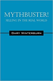 Mythbuster! Selling In The Real World