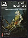 Into the Troll Realms: Troll Adventures and Encounters for RuneQuest (0911605789) by Greg Stafford