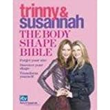The Body Shape Bible: Forget Your Size Discover Your Shape Transform Yourself: Everything You Need to Know for a Lifetime of Dressing ... and More