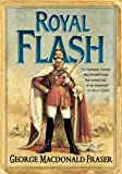 Royal Flash: From the Flashman Papers, 1842-43 and 1847-48. Edited and Arranged by George MacDonald Fraser (0006511260) by Fraser, George MacDonald