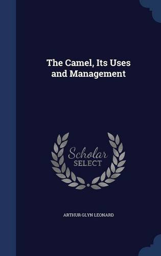 The Camel, Its Uses and Management