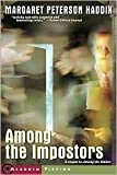 Among the Impostors (The Second Book in the Shadow Children Sequence) (0545139090) by Margaret Peterson Haddix