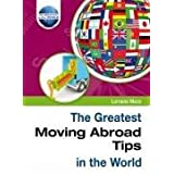 The Greatest Moving Abroad Tips in the Worldby Lorraine Mace