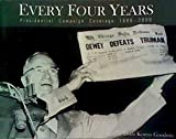 Every four years: Presidential campaign coverage (0965509176) by Goodwin, Doris Kearns
