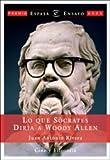 img - for Lo Que Socrates Diria a Woody Allen: Cine y Filosofia (Espasa Hoy) (Spanish Edition) book / textbook / text book