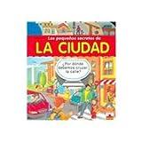 Los pequenos secretos de la ciudad/Small secrets of the city (Spanish Edition)