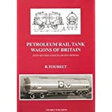 Petroleum Rail Tank Wagons of Britainby Richard Tourret