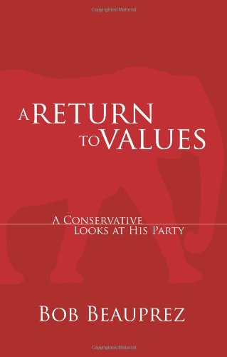 A Return to Values: A Conservative Looks at His Party (Speaker's Corner)