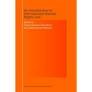 An Introduction to International Human Rights Law  - Edited by Professor Azizur
