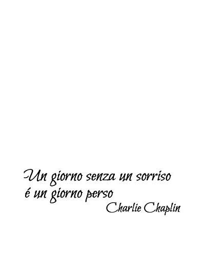 Ambiance Live Vinilo Decorativo Charlie Chaplin Quote Of Un Giorno Senza Un Sorriso É Un Giorno Perso