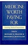 img - for Medicine Worth Paying for: Assessing Medical Innovations by Howard Frazier (1995-11-01) book / textbook / text book