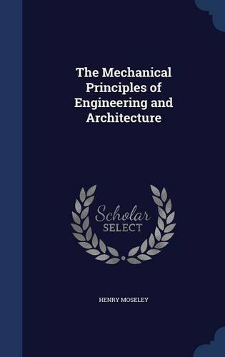 The Mechanical Principles of Engineering and Architecture