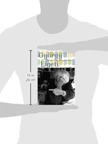 György Ligeti: Of Foreign Lands and Strange Sounds