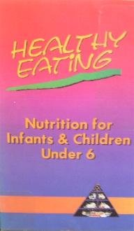 Healthy Eating: Nutrition For Infants & Children Under 6