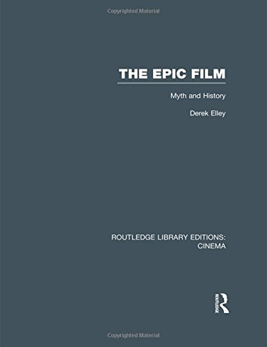 The Epic Film: Myth and History