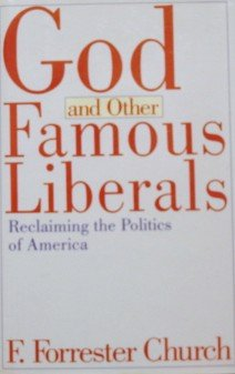 Image for God and Other Famous Liberals: Reclaiming the Politics of America