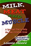 Milk, Meat, And Muscle, Student edition