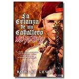 La Crianza De Un Caballero Moderno (Spanish Edition) (0789916371) by Robert Lewis