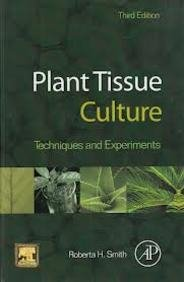 Plant Tissue Culture: Techniques and Experiments, 3rd Edition