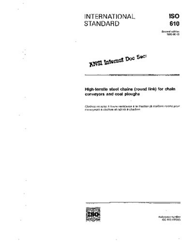 ISO 610:1990, High-tensile steel chains (round link) for chain conveyors and coal ploughs