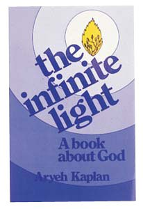 The infinite light A book about God [Kaplan, Aryeh] (Tapa Blanda)