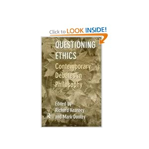 Questioning Ethics: Contemporary Debates in Continental Philosophy Mark Dooley, Richard Kearney