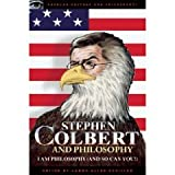 Stephen Colbert and Philosophy: I Am Philosophy (And So Can You!) (Popular Culture and Philosophy) (Paperback)