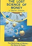 The Lost Science of Money: The Mythology of Money, The Story of Power