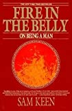 Fire in the Belly: On Being a Man (0553351370) by Keen, Sam