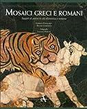 echange, troc Rosaria Ciardiello, Umberto Pappalardo - Mosaici greci e romani. Tappeti di pietra in età ellenistica e romana