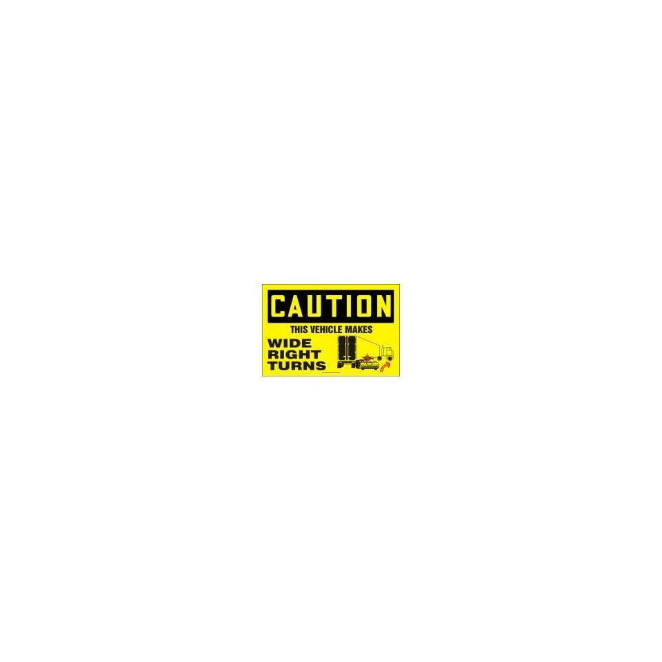 CAUTION Labels THIS VEHICLE MAKES WIDE RIGHT TURNS (W/ GRAPHIC) 12 x 18 Adhesive Dura Vinyl