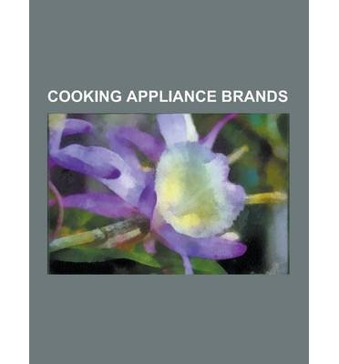 by-source-wikipedia-author-cooking-appliance-brands-advantium-aga-cooker-cretors-dacor-kitchen-appli