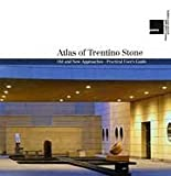 img - for Atlas of Trentino Stone: Old and New Approaches Practical User's Guide book / textbook / text book