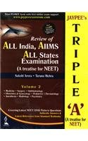Jaypee'S Triple 'A' Vol.2 A Treatise For Neet Vol.2:Review Of All India, Aiims All States Examination