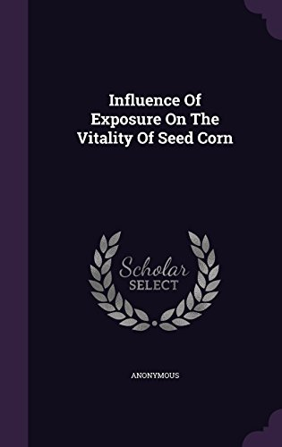 Influence Of Exposure On The Vitality Of Seed Corn