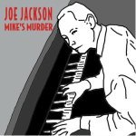 Joe Jackson - Mikes Murder (The Orphaned Soundtrack)