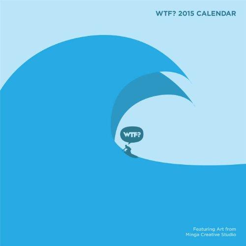 WTF? 2015 Wall Calendar