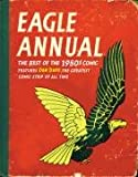 Eagle Annual of the 1950s (Annual): The Best If the 1950s Comic Features Dan Dare the Greatest Comic Strip of All Time