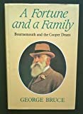Fortune and a Family: Bournemouth and the Cooper Deans George Bruce