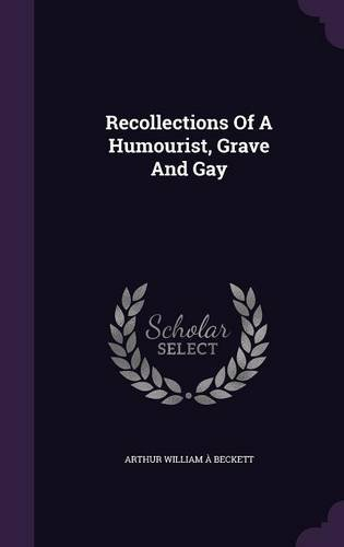 Recollections Of A Humourist, Grave And Gay
