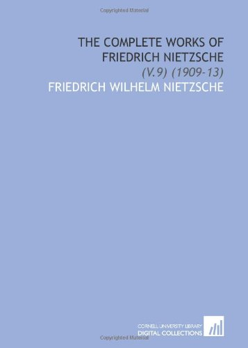 The Complete Works of Friedrich Nietzsche: (V.9) (1909-13)