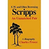 img - for Edward Willis and Ellen Browning Scripps: An Unmatched Pair 1st edition by Preece, Charles O. (1990) Hardcover book / textbook / text book