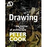 Drawing: The Motive Force of Architecture (Architectural Design Primer)by Peter Cook