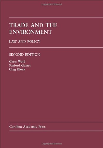 Trade and the Environment: Law and Policy