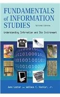 Fundamentals of Information Studies: Understanding Information and Its Environment