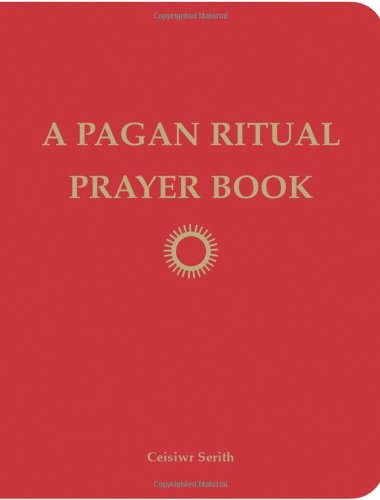 Pagan Ritual Prayer Book, A