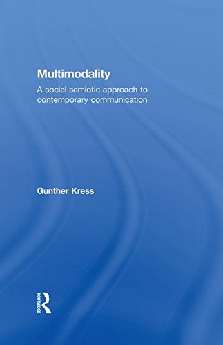 Multimodality: A Social Semiotic Approach to Contemporary Communication
