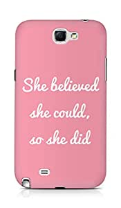 AMEZ she believed she could so she did Back Cover For Samsung Galaxy Note 2 N7100